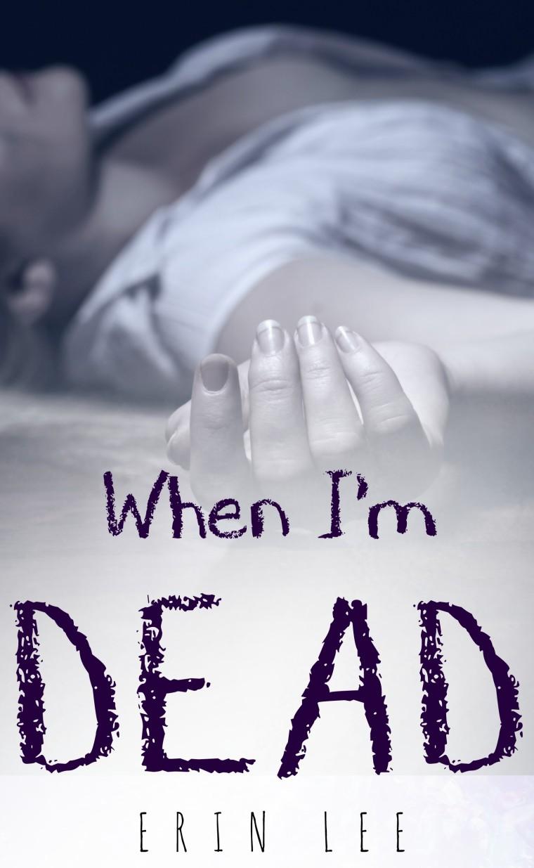 WHEN I'M DEAD